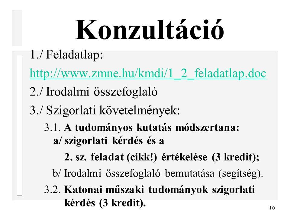 Konzultáció 1./ Feladatlap: http://www.zmne.hu/kmdi/1_2_feladatlap.doc