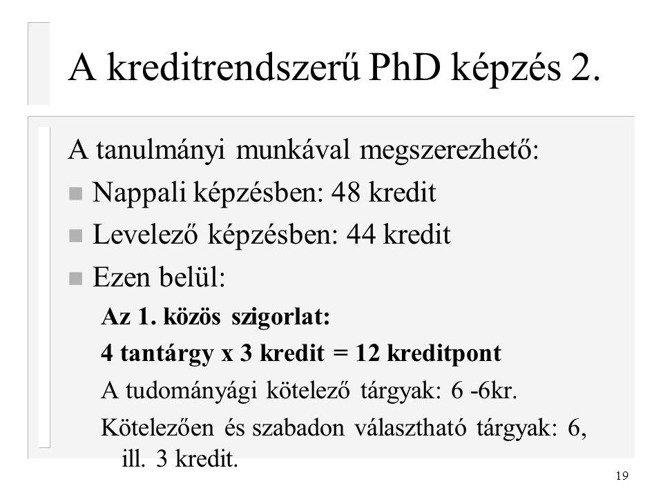 A kreditrendszerű PhD képzés 2.