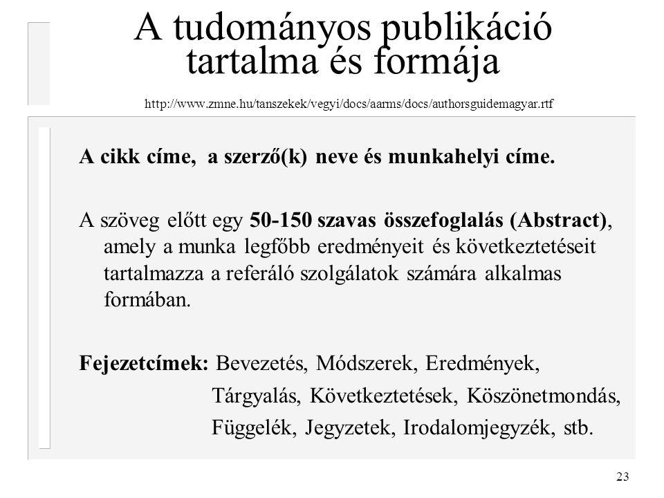 A tudományos publikáció tartalma és formája http://www. zmne