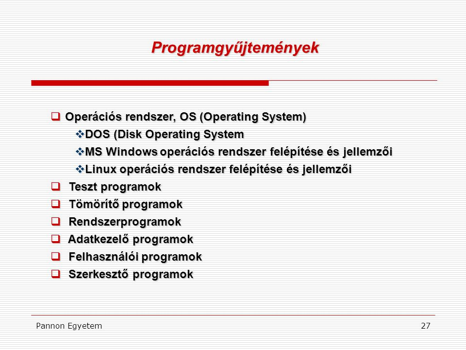Programgyűjtemények Operációs rendszer, OS (Operating System)
