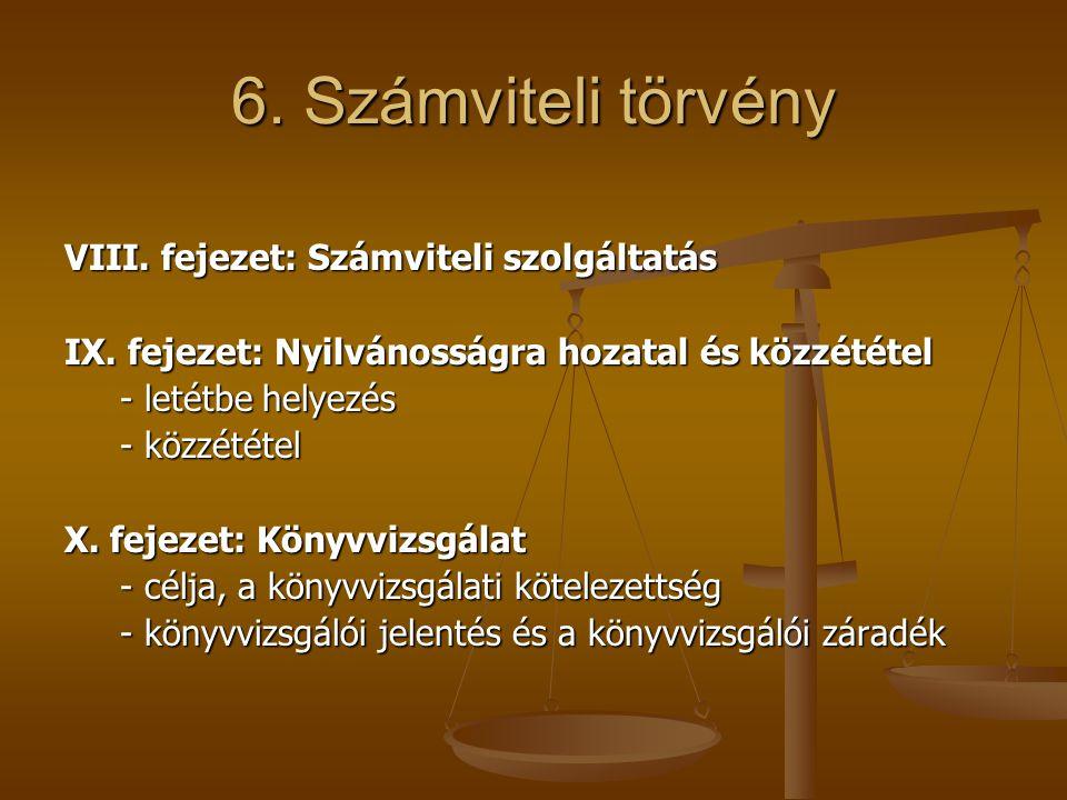 6. Számviteli törvény VIII. fejezet: Számviteli szolgáltatás