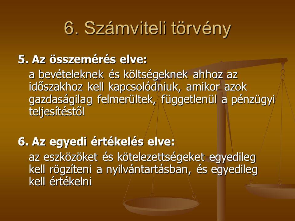 6. Számviteli törvény 5. Az összemérés elve: