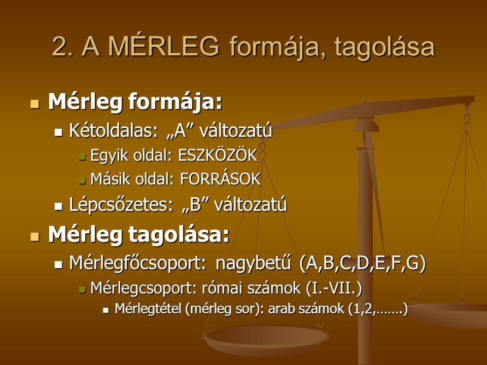 2. A MÉRLEG formája, tagolása