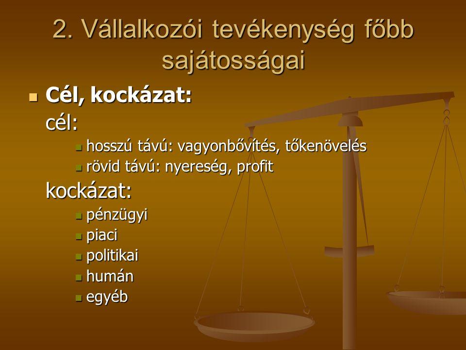 2. Vállalkozói tevékenység főbb sajátosságai
