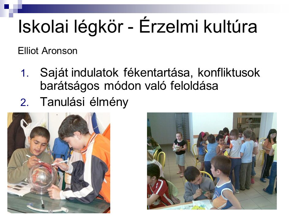 Iskolai légkör - Érzelmi kultúra Elliot Aronson