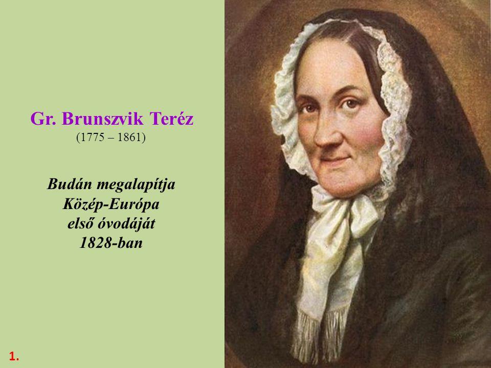 Gr. Brunszvik Teréz Budán megalapítja Közép-Európa első óvodáját