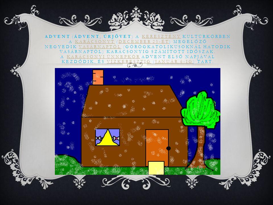 Advent (ádvent, úrjövet) a keresztény kultúrkörben a karácsonyt (december 25-ét) megelőző negyedik vasárnaptól (görögkatolikusoknál hatodik vasárnaptól) karácsonyig számított időszak.