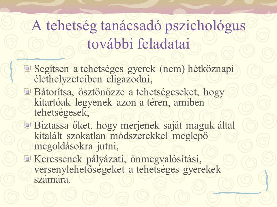 A tehetség tanácsadó pszichológus további feladatai
