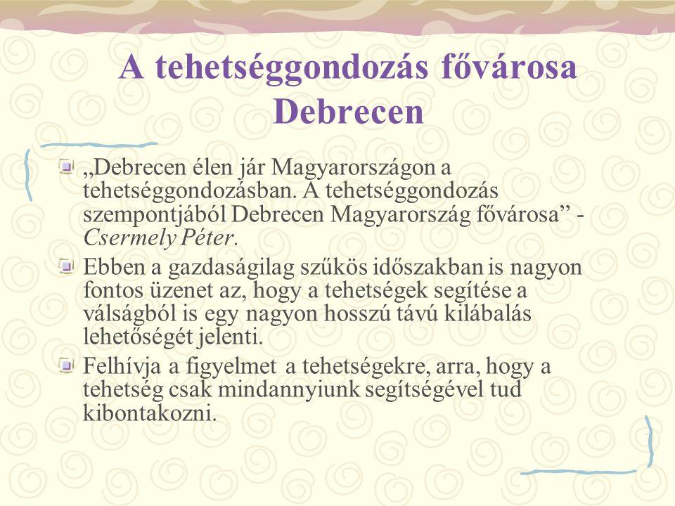 A tehetséggondozás fővárosa Debrecen