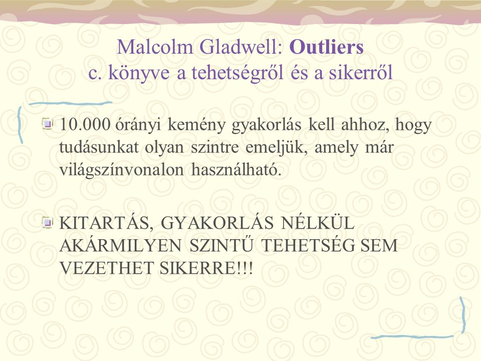 Malcolm Gladwell: Outliers c. könyve a tehetségről és a sikerről