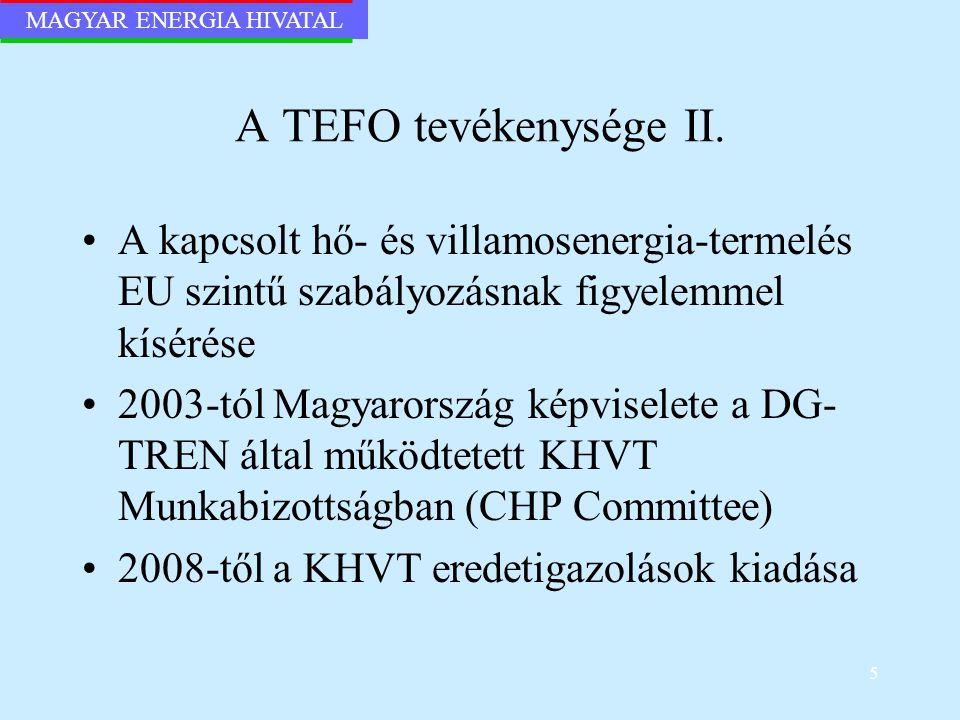 A TEFO tevékenysége II. A kapcsolt hő- és villamosenergia-termelés EU szintű szabályozásnak figyelemmel kísérése.
