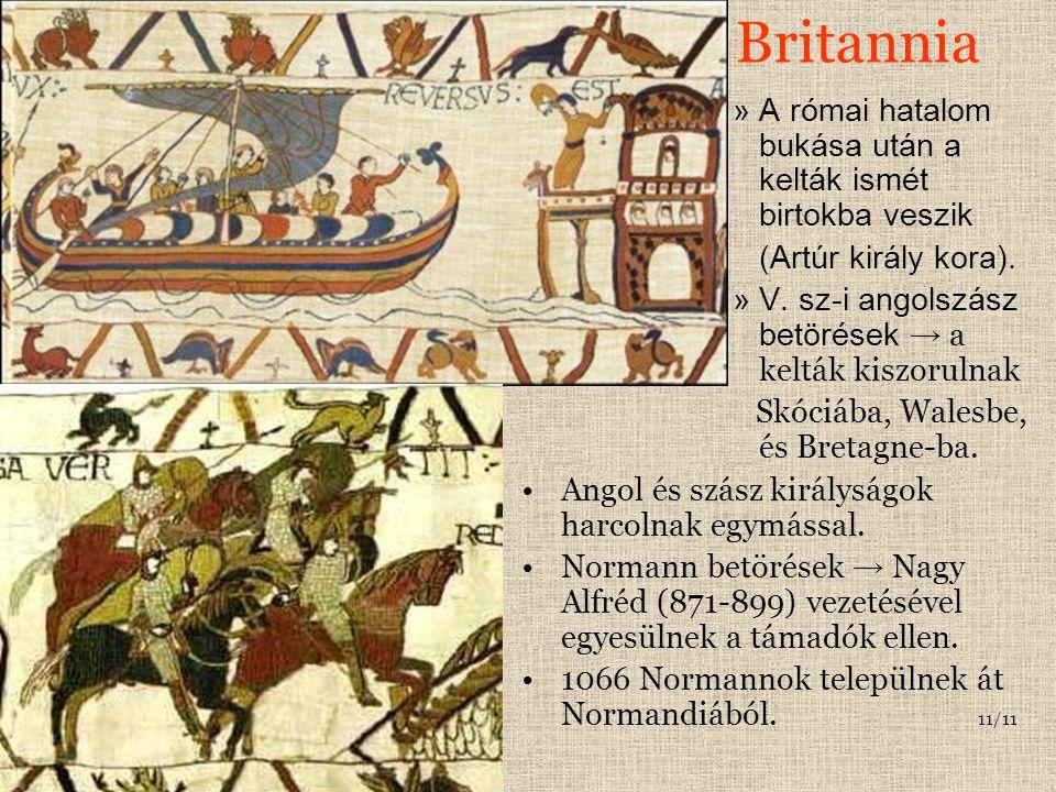 Britannia A római hatalom bukása után a kelták ismét birtokba veszik