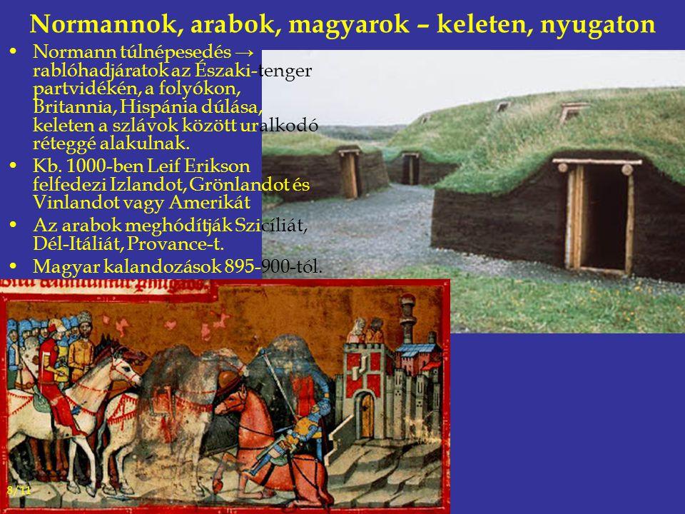 Normannok, arabok, magyarok – keleten, nyugaton