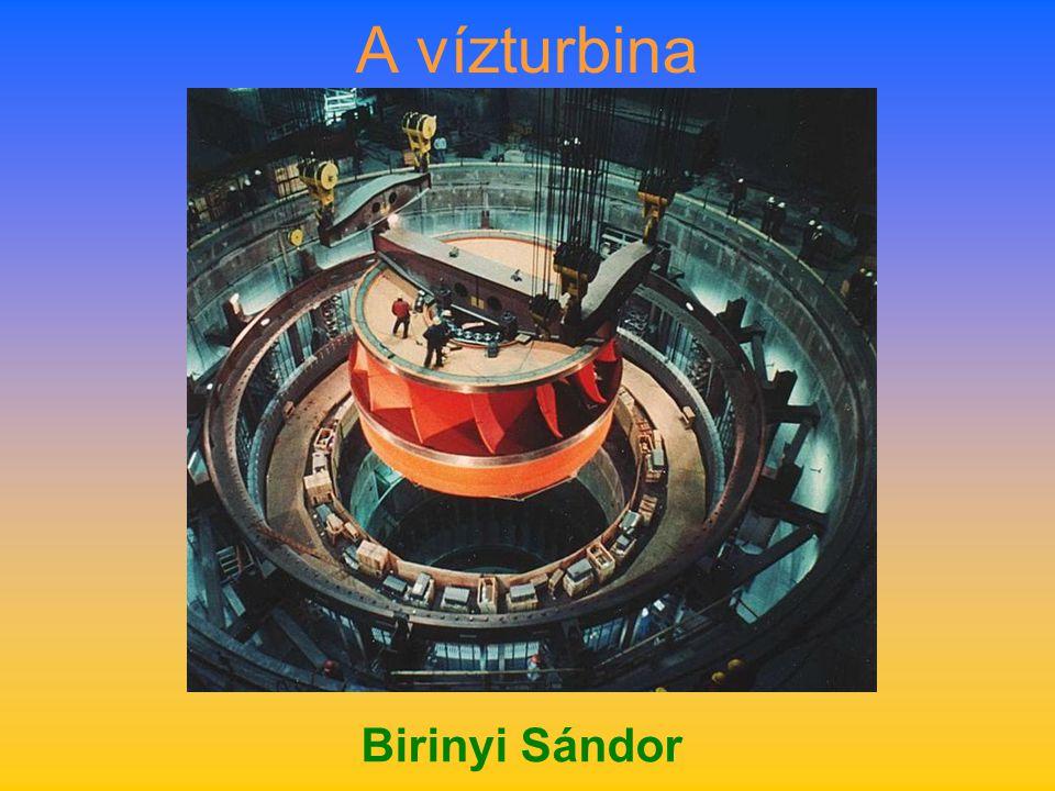 A vízturbina Birinyi Sándor