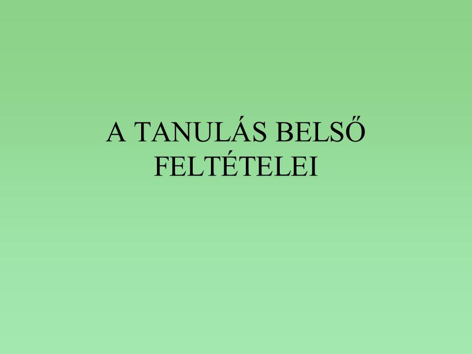 A TANULÁS BELSŐ FELTÉTELEI