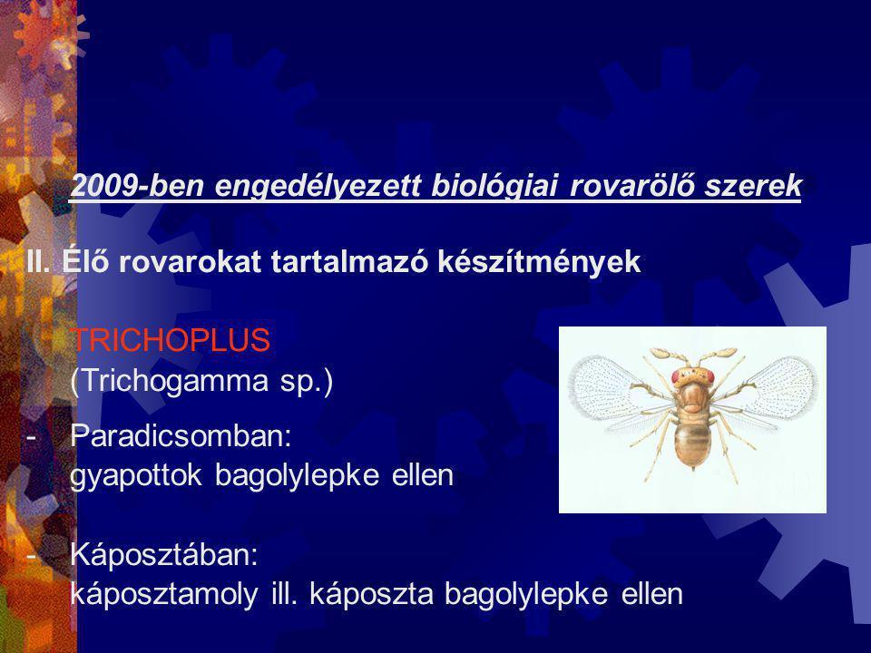 2009-ben engedélyezett biológiai rovarölő szerek