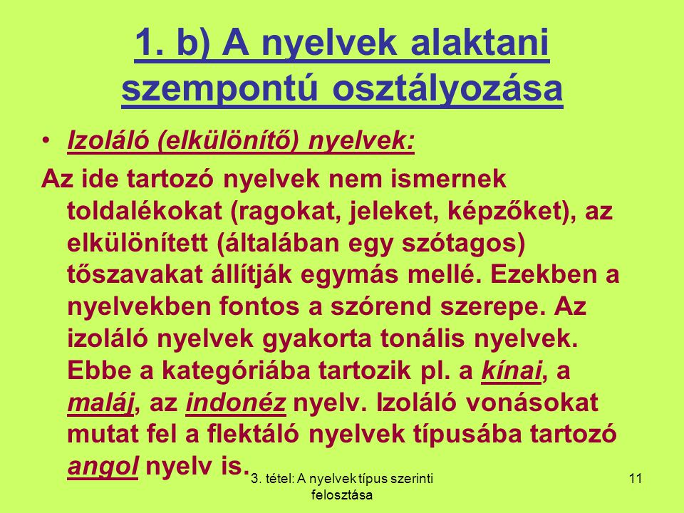 1. b) A nyelvek alaktani szempontú osztályozása