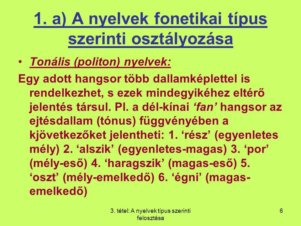 1. a) A nyelvek fonetikai típus szerinti osztályozása