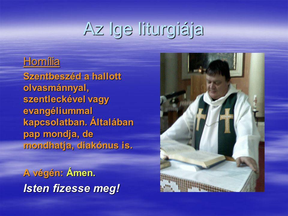 Az Ige liturgiája Homília Isten fizesse meg!