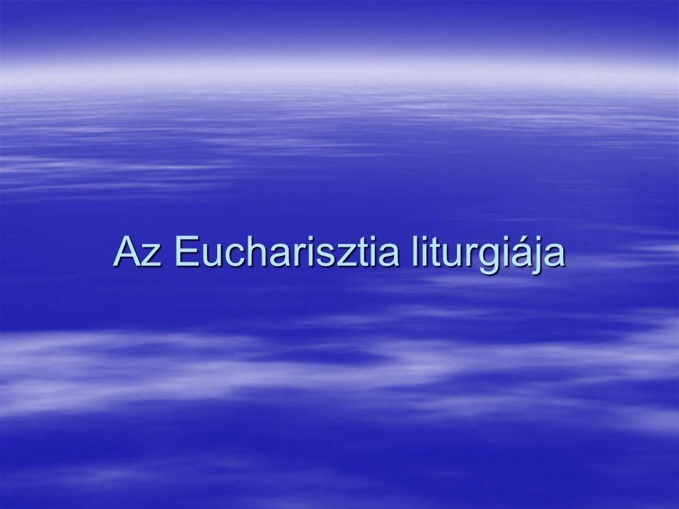Az Eucharisztia liturgiája