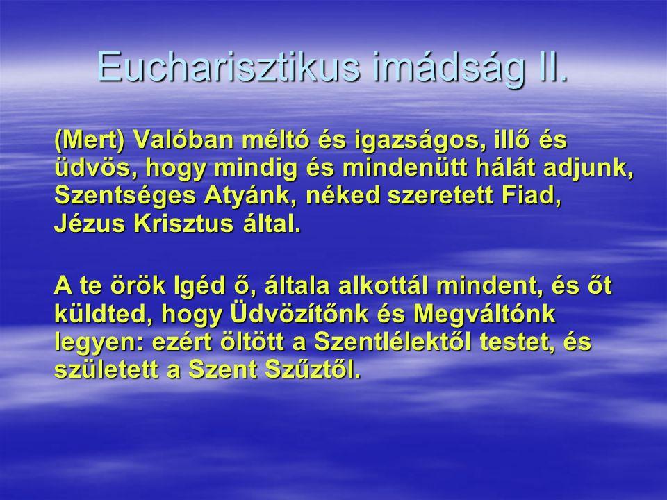 Eucharisztikus imádság II.
