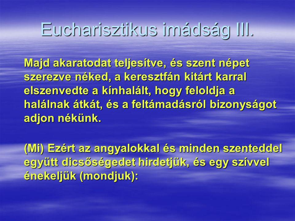 Eucharisztikus imádság III.