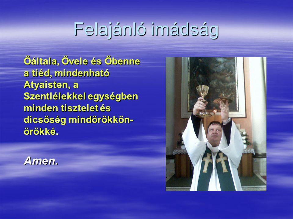 Felajánló imádság Amen.