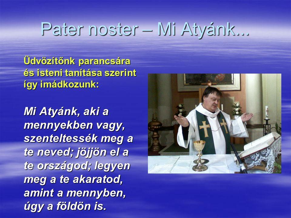 Pater noster – Mi Atyánk...