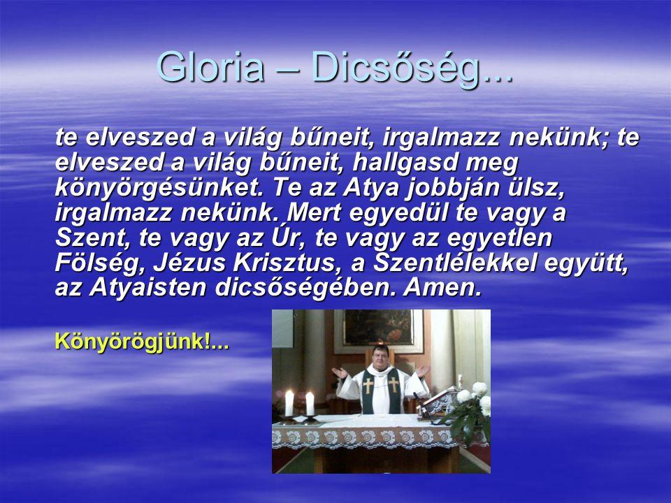 Gloria – Dicsőség...