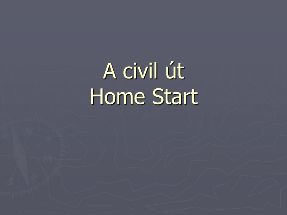 A civil út Home Start