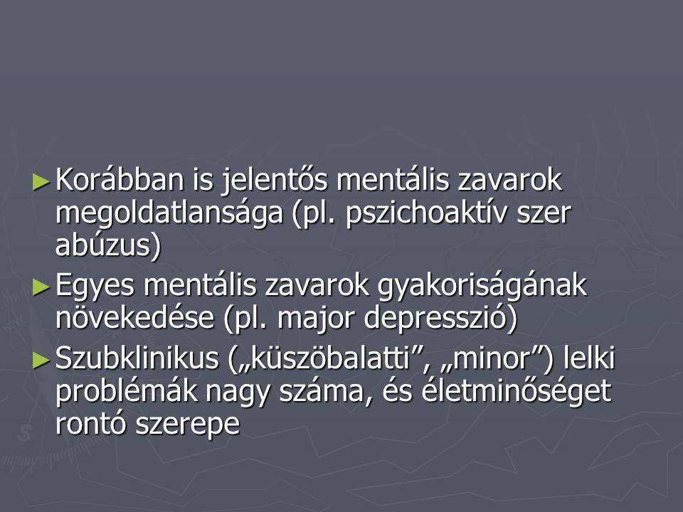 Korábban is jelentős mentális zavarok megoldatlansága (pl