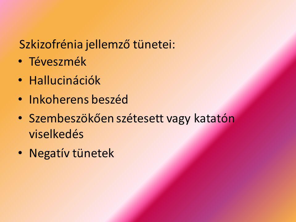 Szkizofrénia jellemző tünetei: