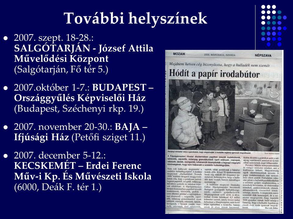 További helyszínek 2007. szept. 18-28.: SALGÓTARJÁN - József Attila Művelődési Központ (Salgótarján, Fő tér 5.)