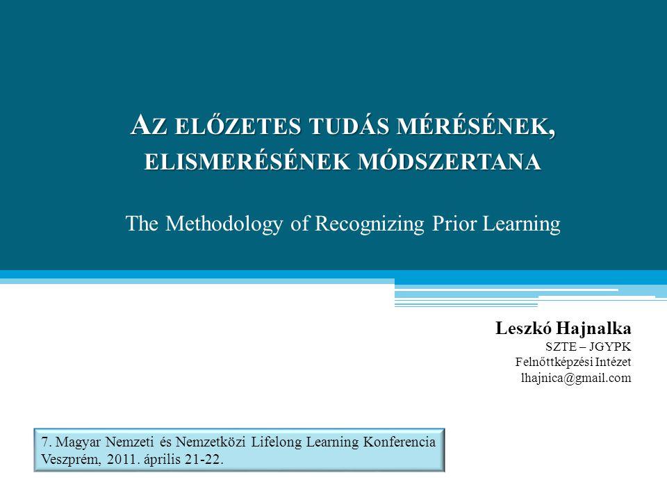 Az előzetes tudás mérésének, elismerésének módszertana The Methodology of Recognizing Prior Learning