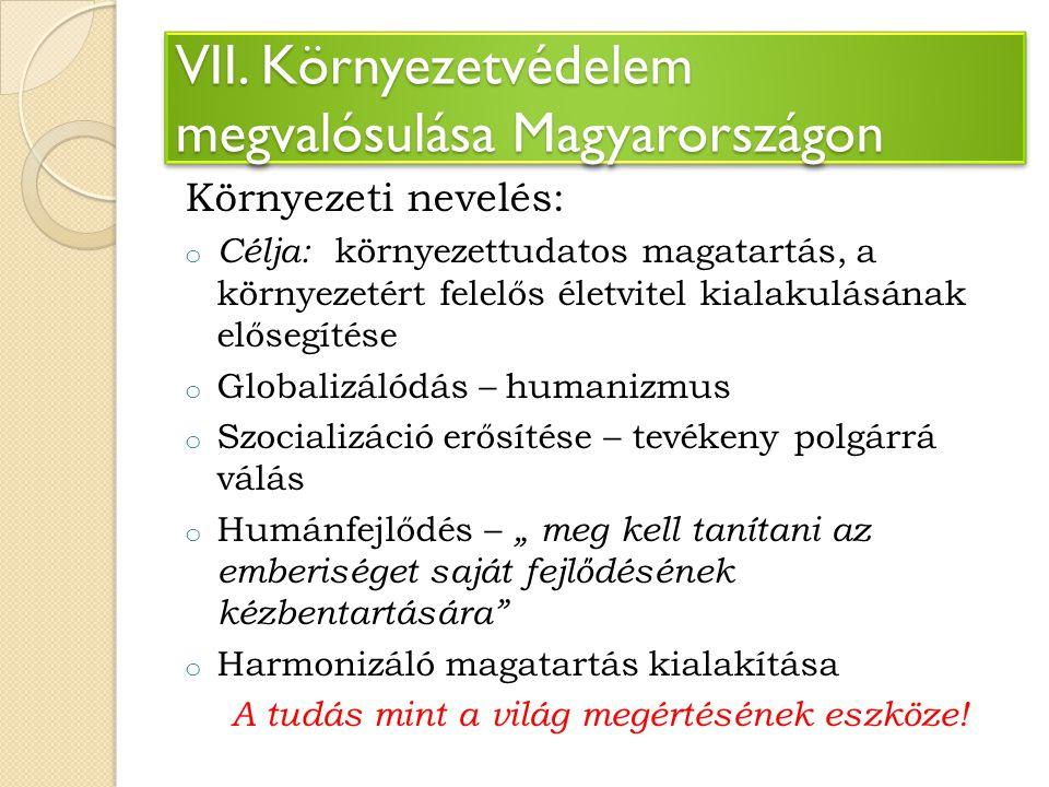 VII. Környezetvédelem megvalósulása Magyarországon