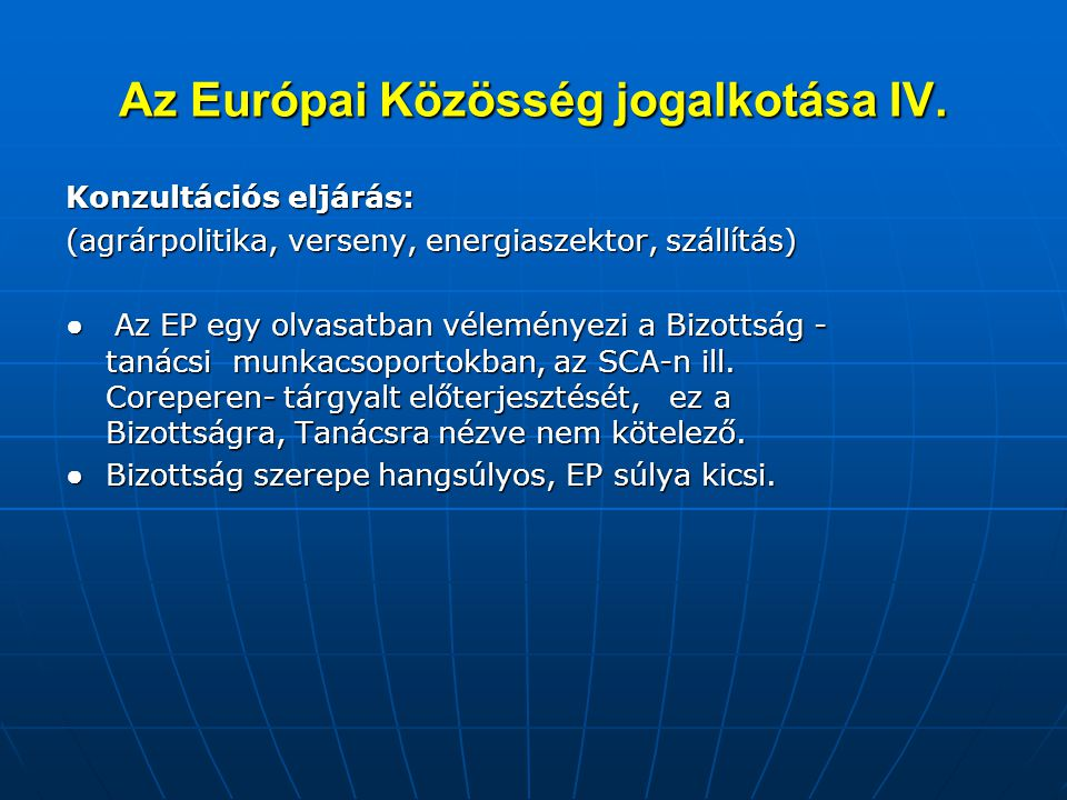 Az Európai Közösség jogalkotása IV.