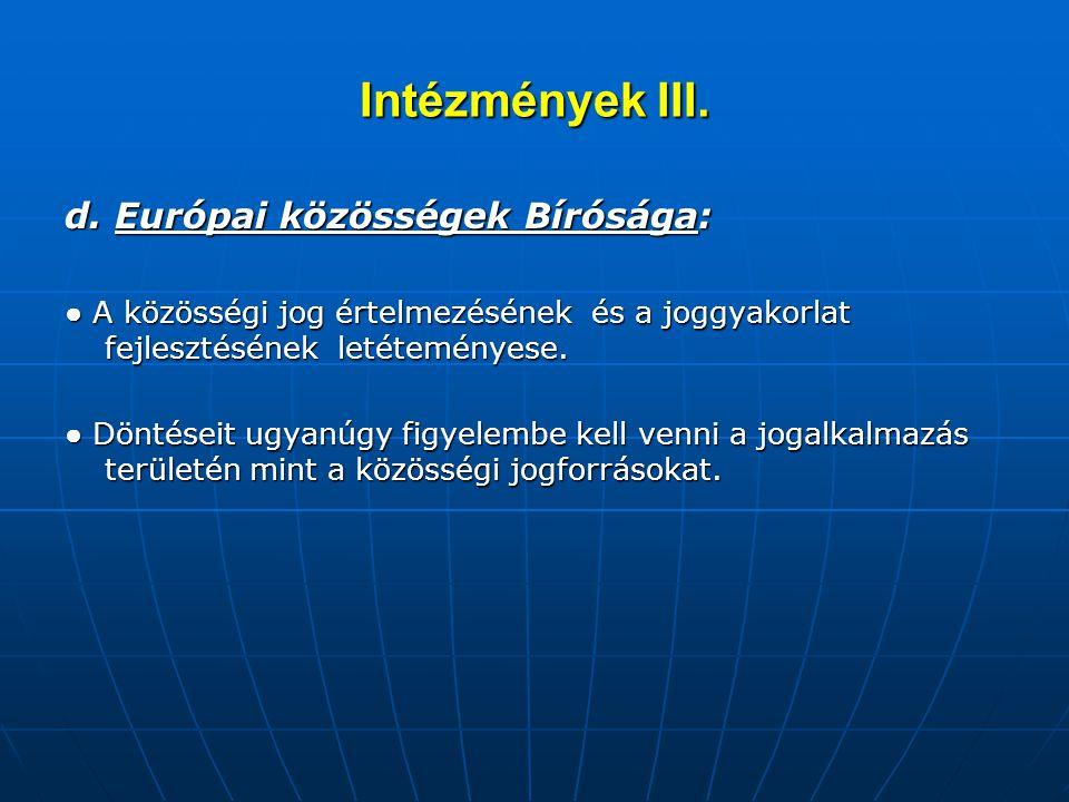 Intézmények III. d. Európai közösségek Bírósága: