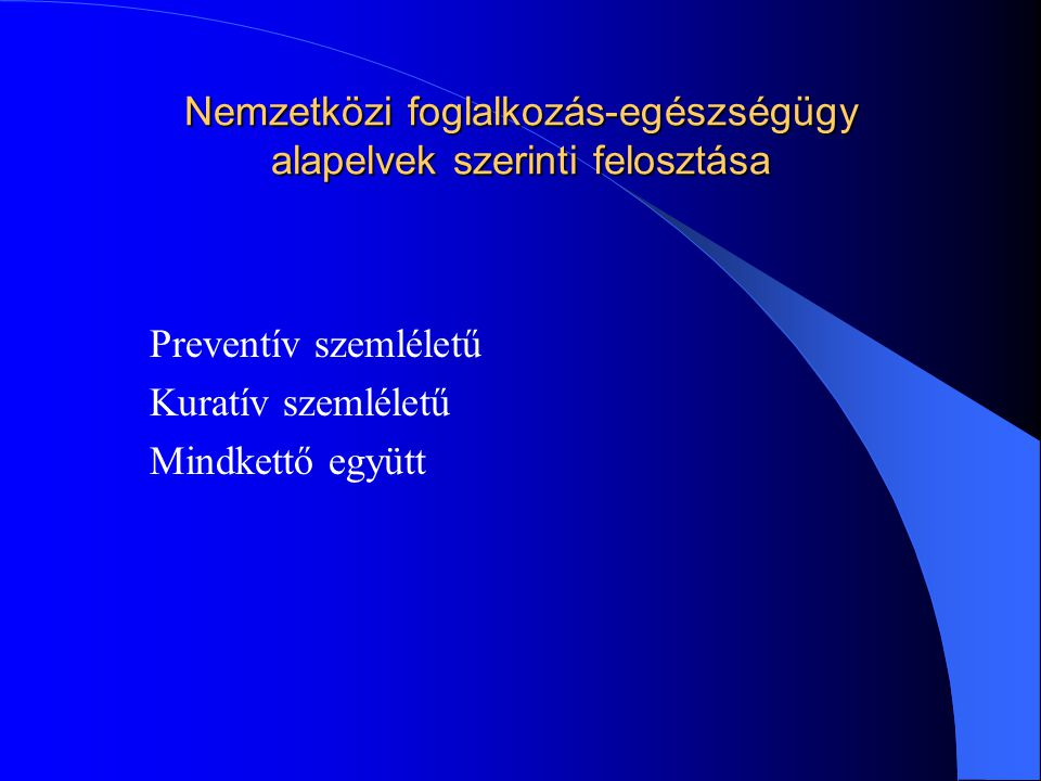 Nemzetközi foglalkozás-egészségügy alapelvek szerinti felosztása