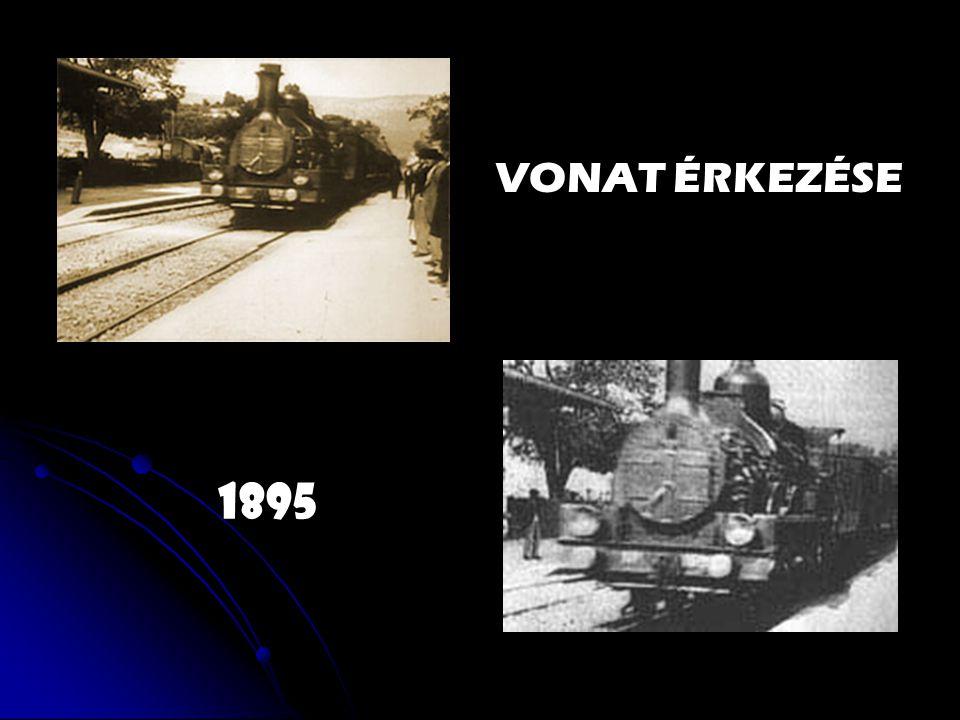 VONAT ÉRKEZÉSE 1895