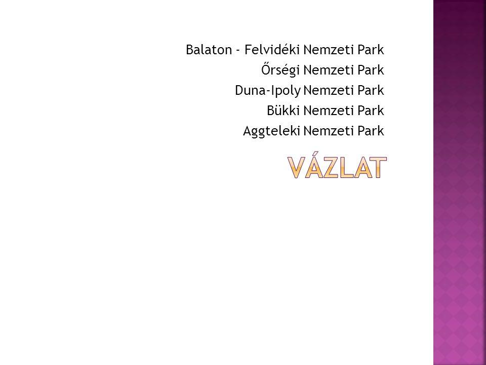 Vázlat Balaton - Felvidéki Nemzeti Park Őrségi Nemzeti Park