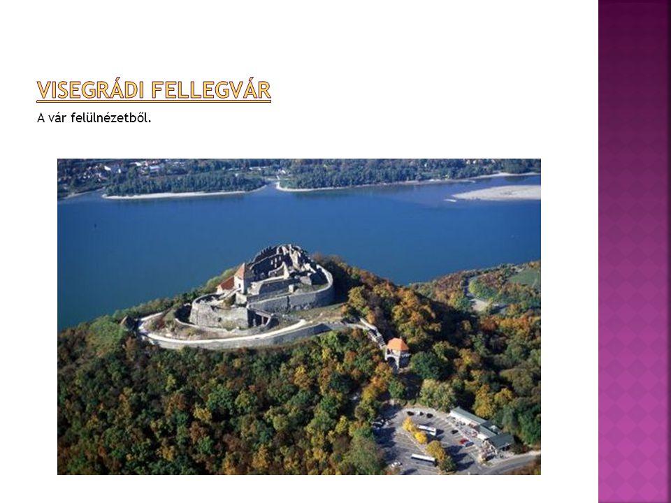 visegrádi fellegvár A vár felülnézetből.