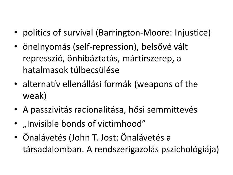 politics of survival (Barrington-Moore: Injustice)
