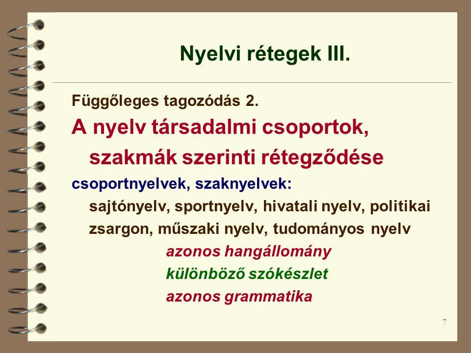 A nyelv társadalmi csoportok, szakmák szerinti rétegződése