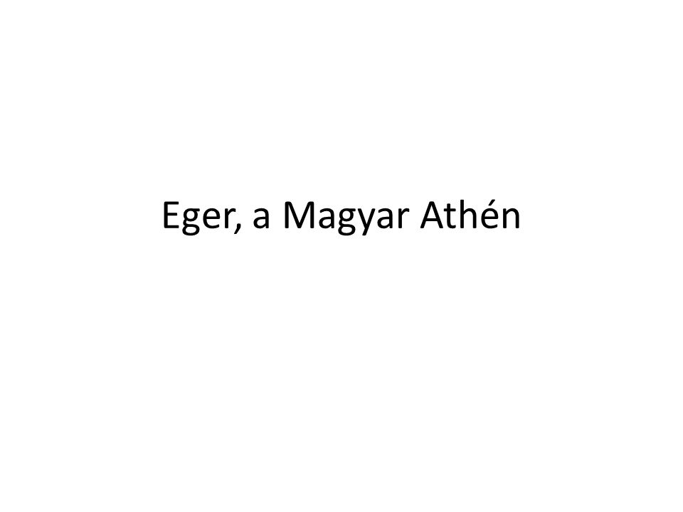 Eger, a Magyar Athén