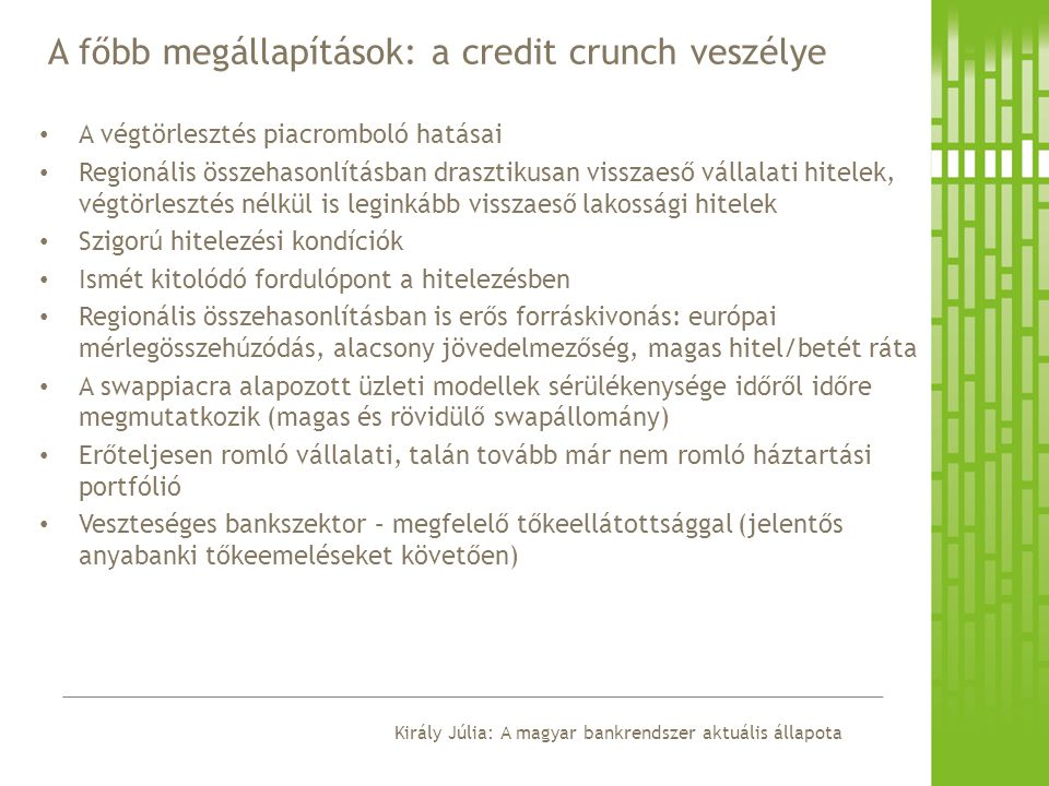 A főbb megállapítások: a credit crunch veszélye