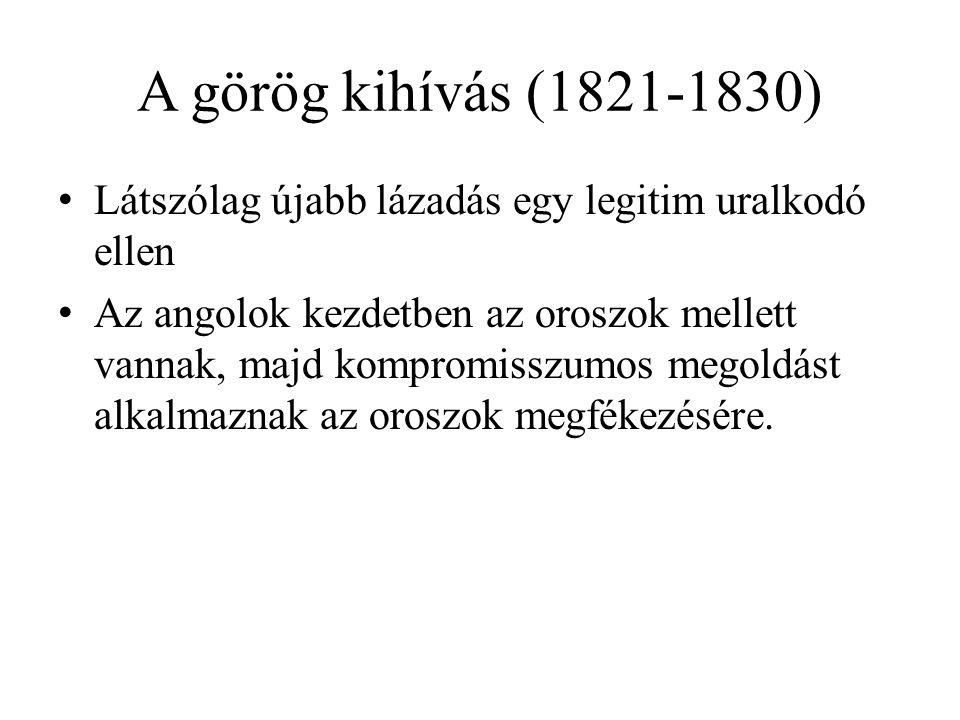 A görög kihívás (1821-1830) Látszólag újabb lázadás egy legitim uralkodó ellen.