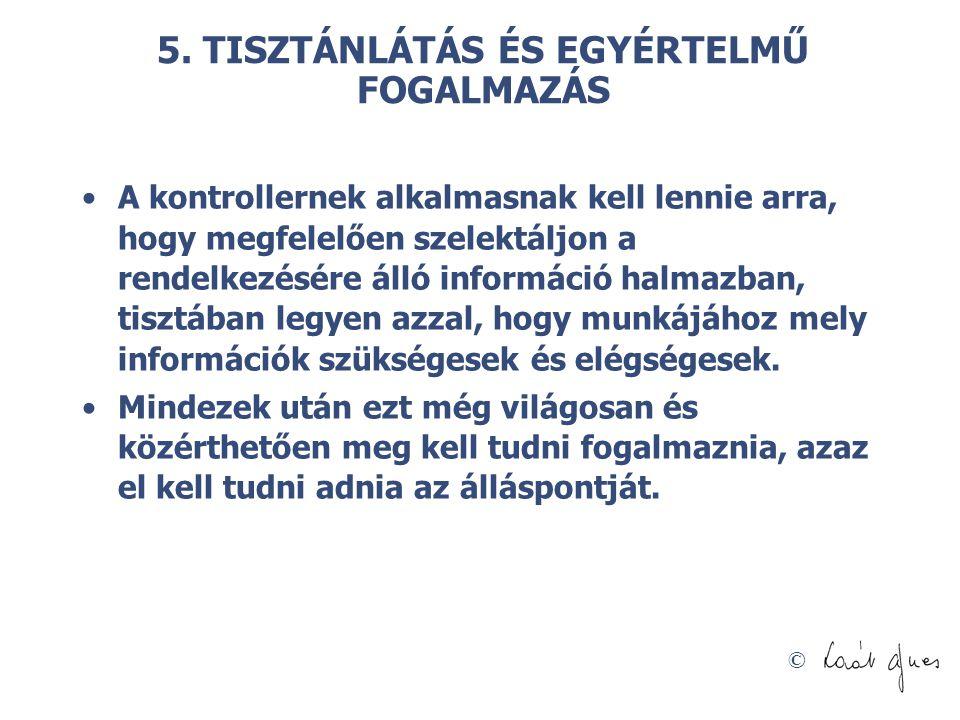 5. TISZTÁNLÁTÁS ÉS EGYÉRTELMŰ FOGALMAZÁS