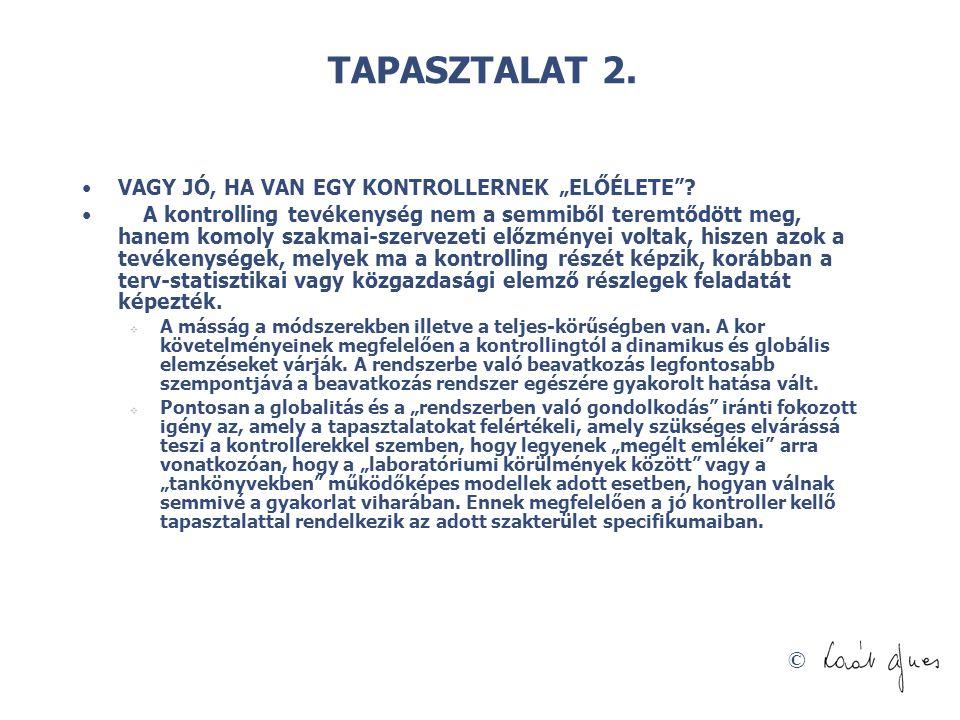 """TAPASZTALAT 2. VAGY JÓ, HA VAN EGY KONTROLLERNEK """"ELŐÉLETE"""