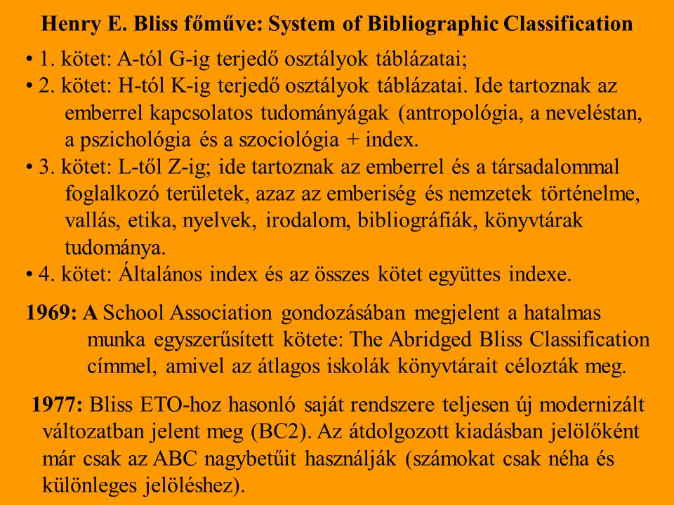 Henry E. Bliss főműve: System of Bibliographic Classification