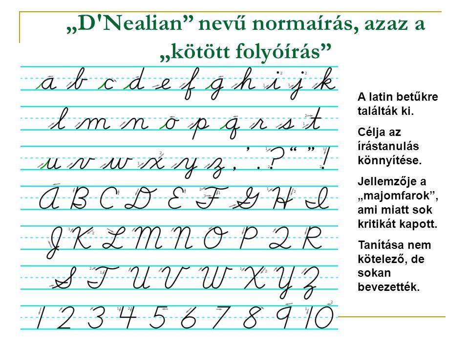"""""""D Nealian nevű normaírás, azaz a """"kötött folyóírás"""